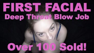 First Facial! Deep Throat Blow Job