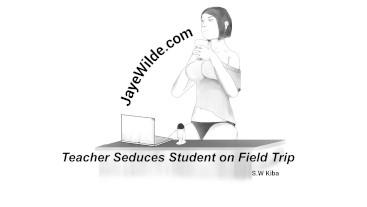 Teacher Seduces Student on a Field Trip