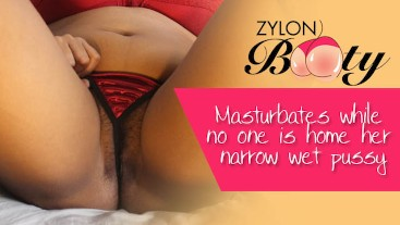 Zylonbooty Masturbates while no one is home her narrow wet pussy